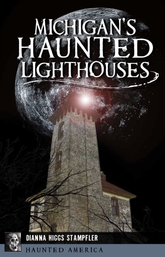 michigan's haunted lighthouses book by dianna higgs stampfler
